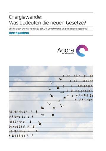 Zehn Fragen und Antworten zu EEG 2017, Strommarkt- und Digitalisierungsgesetz